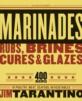 Jim Tarantino - Marinades, Rubs, Brines, Cures and Glazes artwork