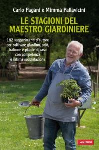 Le stagioni del maestro giardiniere da Mimma Pallavicini & Carlo Pagani
