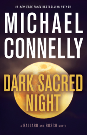 Dark Sacred Night - Michael Connelly book summary