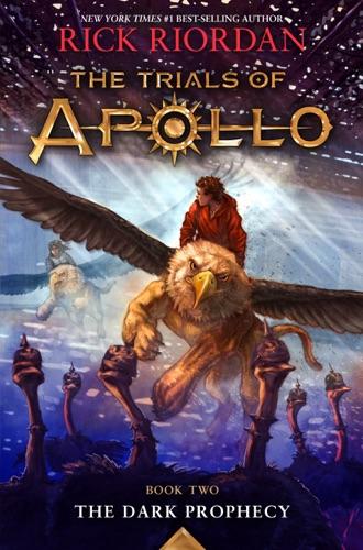 Rick Riordan - The Trials of Apollo, Book Two: Dark Prophecy