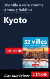 Download and Read Online Une ville à vivre comme si vous y habitiez - Kyoto
