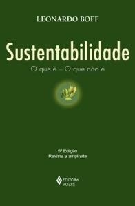 Sustentabilidade: o que é - o que não é Book Cover