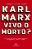 Karl Marx. Vivo o morto?
