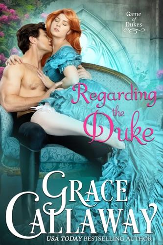 Grace Callaway - Regarding the Duke