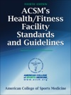 ACSMs HealthFitness Facility Standards And Guidelines