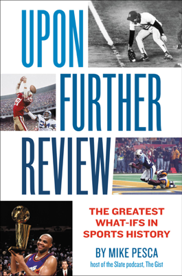 Upon Further Review - Mike Pesca book