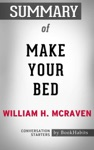 Summary Of Make Your Bed By William H McRaven  Conversation Starters