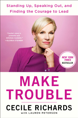 Make Trouble - Cecile Richards book