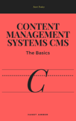 Content Management Systems CMS: The Basics