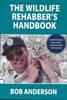Wildlife Rehabbers Handbook