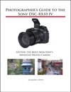 Photographers Guide To The Sony DSC-RX10 IV