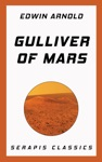 Gulliver Of Mars Serapis Classics