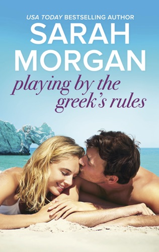 Sarah Morgan - Playing by the Greek's Rules