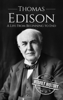Hourly History - Thomas Edison: A Life From Beginning to End artwork