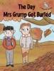 The Day Mrs Grump Got Buried