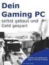 Gaming PC Selber Bauen - Einsteiger-Tipps Fr Den Eigenbau Rechner