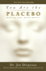 Joe Dispenza, Dr. - You Are the Placebo artwork