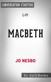 Macbeth by Jo Nesbo: Conversation Starters