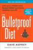 The Bulletproof Diet - Dave Asprey