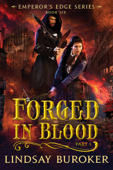 Forged in Blood I (The Emperor's Edge Book 6)