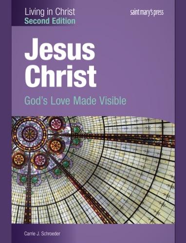 Jesus Christ - Carrie J. Schroeder - Carrie J. Schroeder