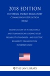 Modification Of Interchange And Transmission Loading Relief Reliability Standards - And Electric Reliability Organization Interpretation US Federal Energy Regulatory Commission Regulation FERC 2018 Edition