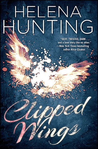 Helena Hunting - Clipped Wings