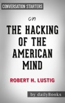 The Hacking Of The American Mind By Robert Lustig  Conversation Starters