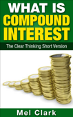 What Is Compound Interest: The Clear Thinking Short Version