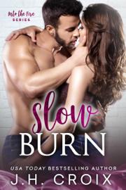 Slow Burn - J.H. Croix book summary