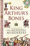 King Arthurs Bones