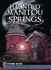 Haunted Manitou Springs