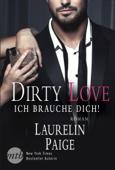 Dirty Love - Ich brauche dich!