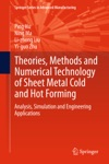 Theories Methods And Numerical Technology Of Sheet Metal Cold And Hot Forming