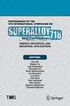 Proceedings Of The 9th International Symposium On Superalloy 718  Derivatives Energy Aerospace And Industrial Applications
