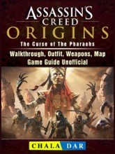 Assassins Creed Origins The Curse of The Pharaohs, Walkthrough, Outfit, Weapons, Map, Game Guide UnofficialAssassins Creed Origins The Curse of The Pharaohs, Walkthrough, Outfit, Weapons, Map, Game Guide Unofficial
