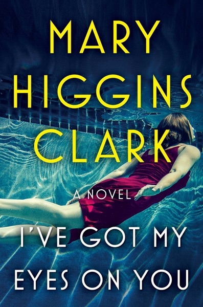 I've Got My Eyes on You - Mary Higgins Clark book cover