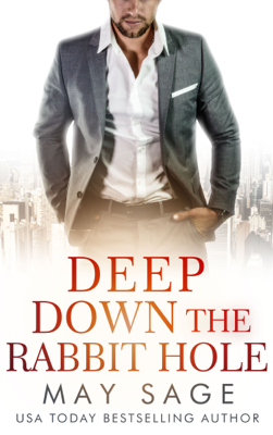 Deep Down the Rabbit Hole - May Sage book