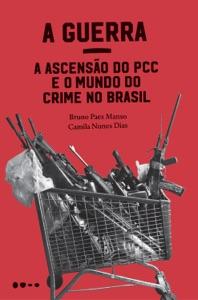A Guerra: a ascensão do PCC e o mundo do crime no Brasil Book Cover