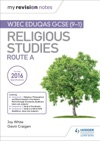 My Revision Notes WJEC Eduqas GCSE 9-1 Religious Studies Route A