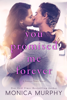 Monica Murphy - You Promised Me Forever book