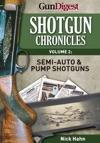 Shotgun Chronicles Volume II - Semi-auto  Pump Shotguns