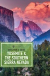 Explorers Guide Yosemite  The Southern Sierra Nevada Explorers Complete