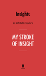 Insights on Jill Bolte Taylor's My Stroke of Insight by Instaread