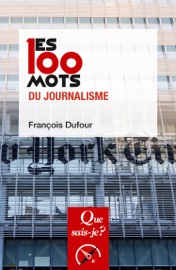Les 100 mots du journalisme
