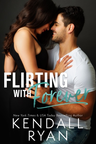 Flirting with Forever - Kendall Ryan book cover