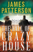 James Patterson & Gabrielle Charbonnet - The Fall of Crazy House artwork