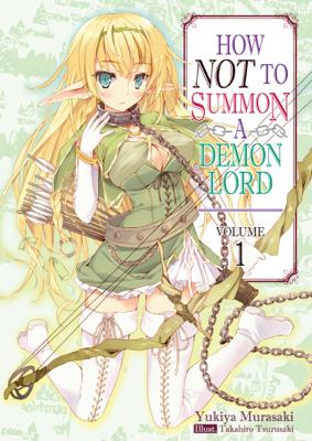 How NOT to Summon a Demon Lord: Volume 1 - Yukiya Murasaki book