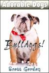 Adorable Dogs Bulldogs