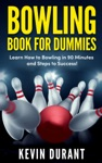 Bowling Book For Dummieslearn How To Bowling In 90 Minutes And Steps To Success